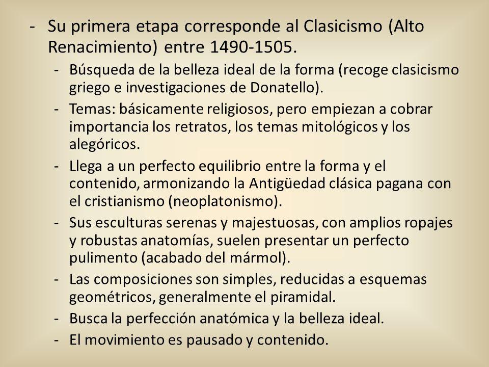 Su primera etapa corresponde al Clasicismo (Alto Renacimiento) entre 1490-1505.