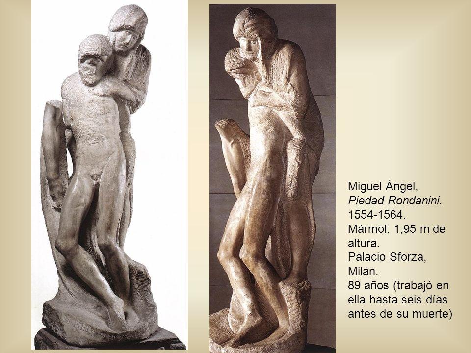 Miguel Ángel, Piedad Rondanini. 1554-1564. Mármol. 1,95 m de altura.