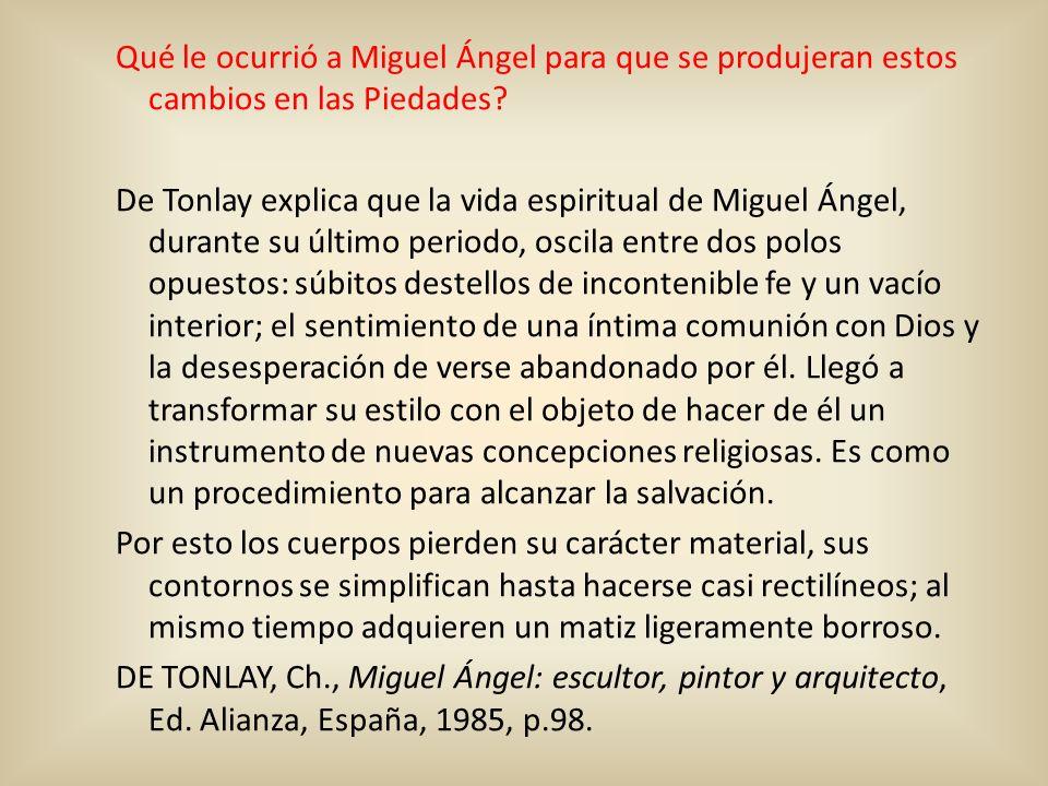 Qué le ocurrió a Miguel Ángel para que se produjeran estos cambios en las Piedades.