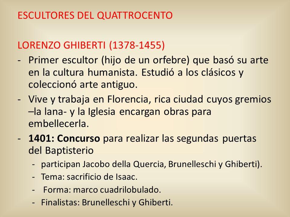 ESCULTORES DEL QUATTROCENTO LORENZO GHIBERTI (1378-1455)