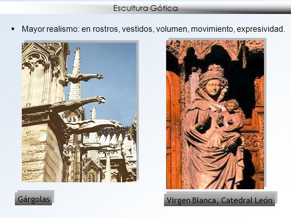 Escultura Gótica Mayor realismo: en rostros, vestidos, volumen, movimiento, expresividad. Gárgolas.