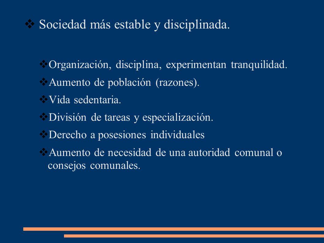 Sociedad más estable y disciplinada.