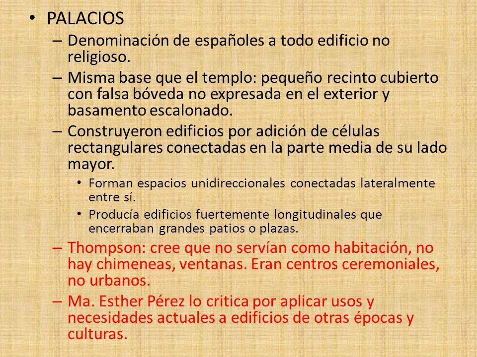 PALACIOS Denominación de españoles a todo edificio no religioso.