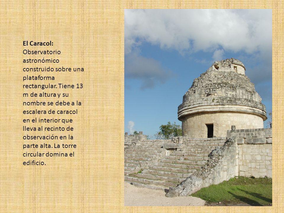 El Caracol: Observatorio astronómico construido sobre una plataforma rectangular.
