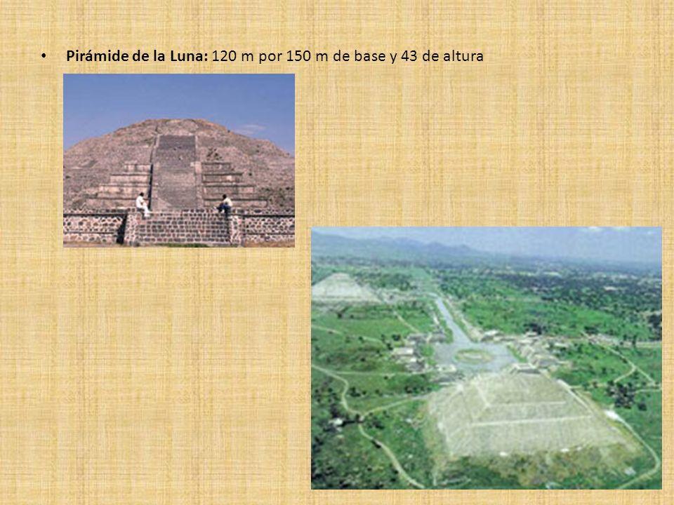 Pirámide de la Luna: 120 m por 150 m de base y 43 de altura