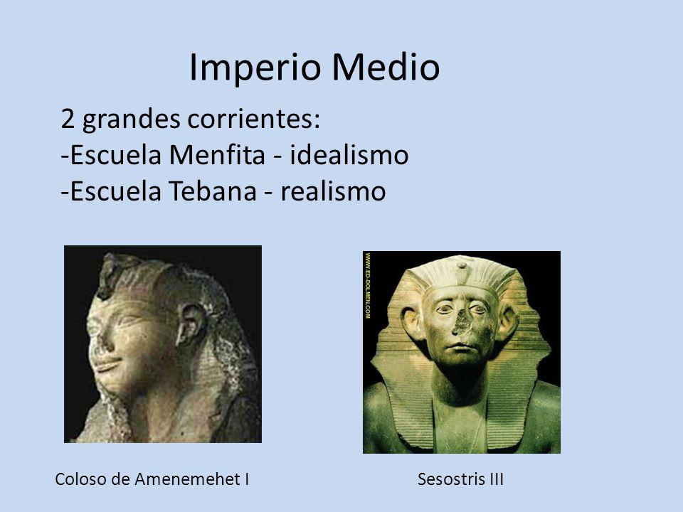 Imperio Medio 2 grandes corrientes: Escuela Menfita - idealismo