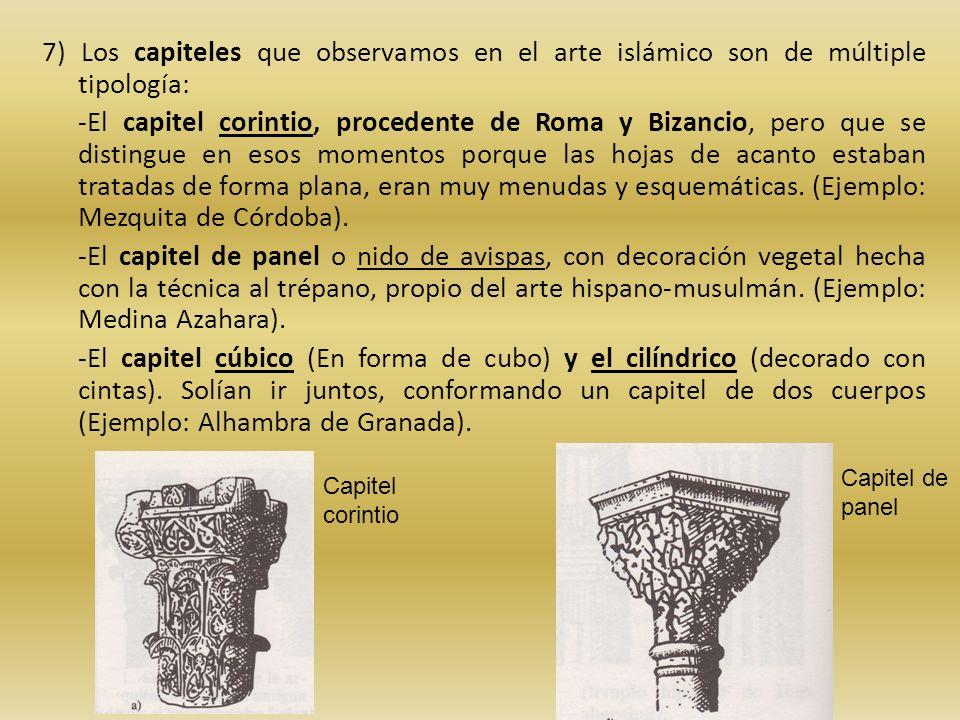 7) Los capiteles que observamos en el arte islámico son de múltiple tipología: