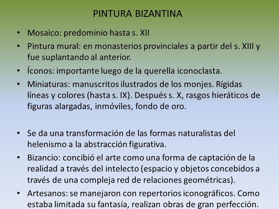 PINTURA BIZANTINA Mosaico: predominio hasta s. XII