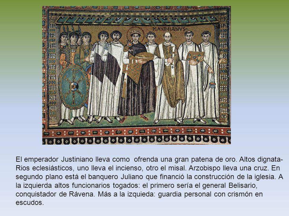 El emperador Justiniano lleva como ofrenda una gran patena de oro