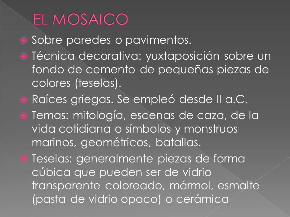EL MOSAICO Sobre paredes o pavimentos.