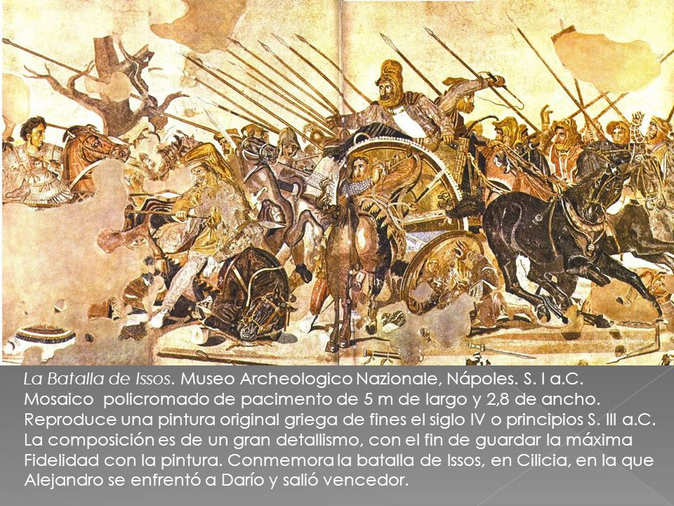 La Batalla de Issos. Museo Archeologico Nazionale, Nápoles. S. I a.C.