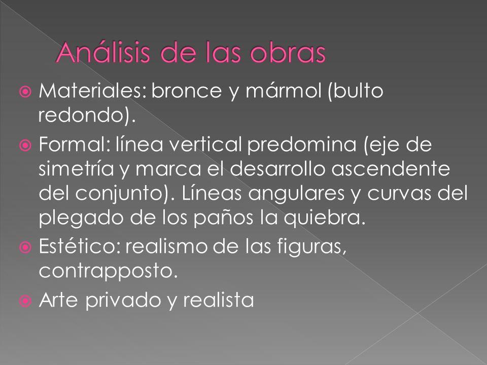 Análisis de las obras Materiales: bronce y mármol (bulto redondo).
