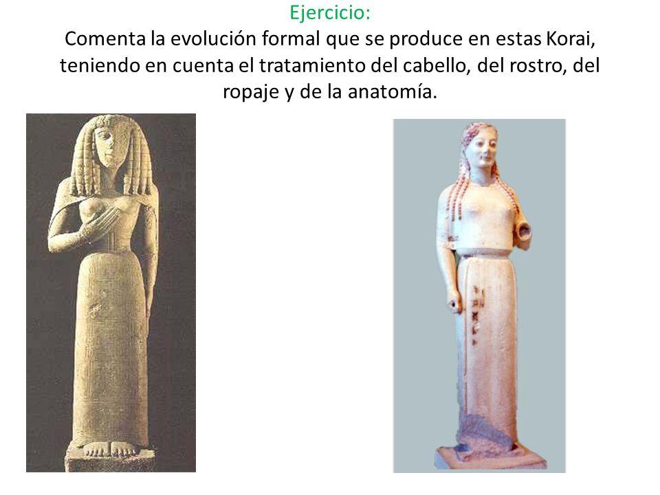 Ejercicio: Comenta la evolución formal que se produce en estas Korai, teniendo en cuenta el tratamiento del cabello, del rostro, del ropaje y de la anatomía.