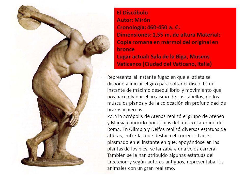 El Discóbolo Autor: Mirón Cronología: 460-450 a. C.