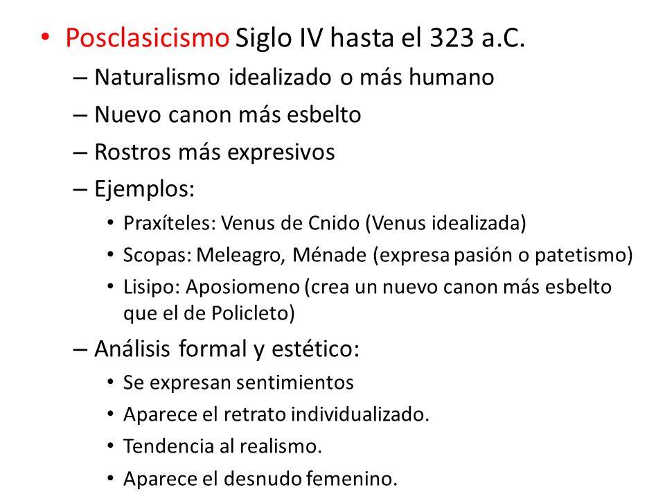 Posclasicismo Siglo IV hasta el 323 a.C.
