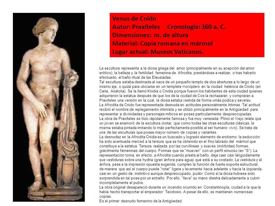Autor: Praxíteles Cronología: 360 a. C. Dimensiones: m. de altura