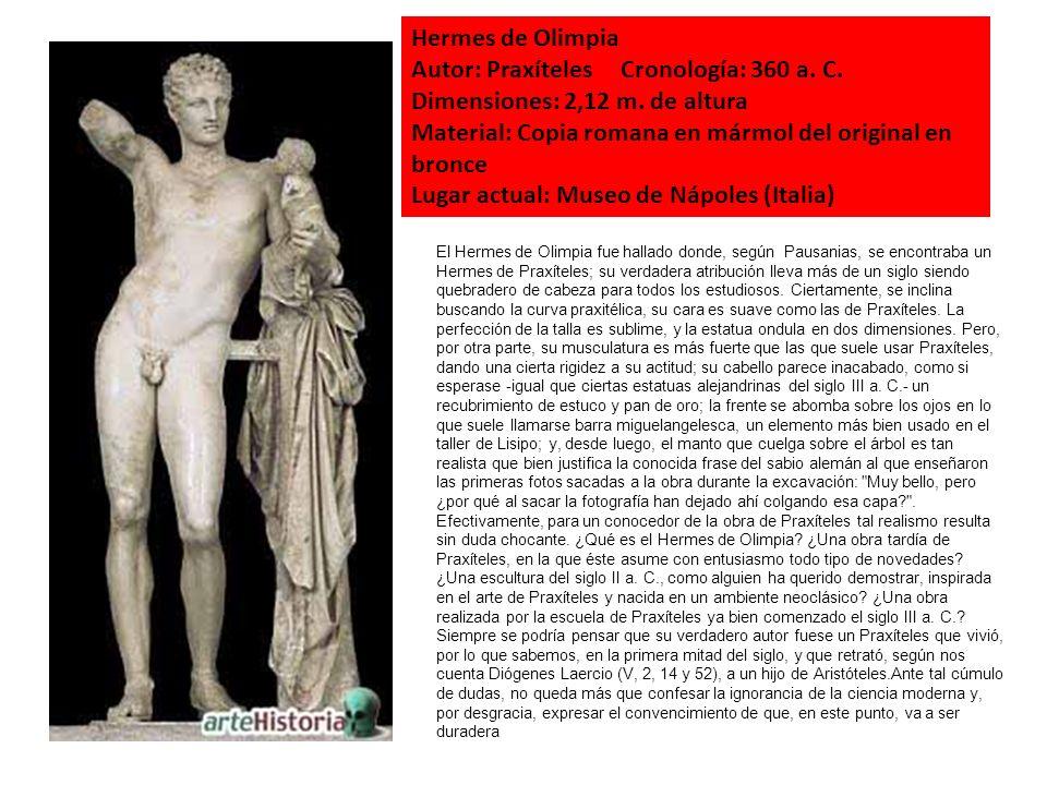 Autor: Praxíteles Cronología: 360 a. C. Dimensiones: 2,12 m. de altura