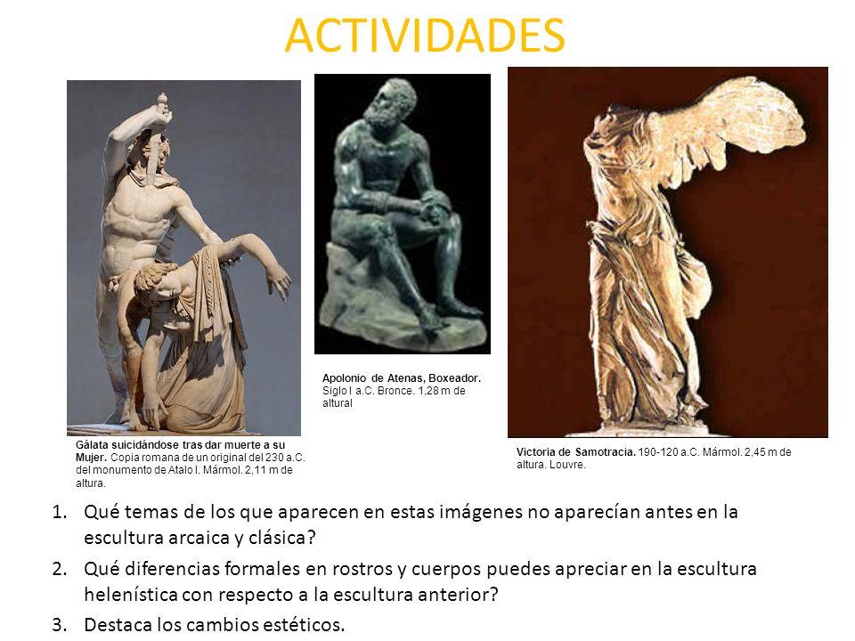 ACTIVIDADES Apolonio de Atenas, Boxeador. Siglo I a.C. Bronce. 1,28 m de altural. Gálata suicidándose tras dar muerte a su.