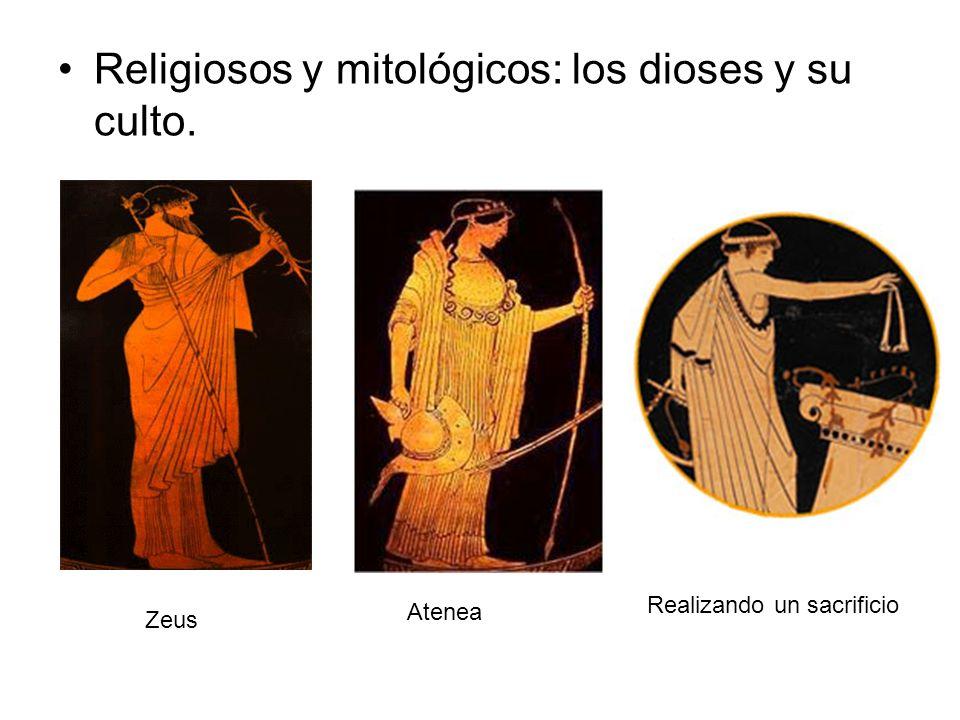 Religiosos y mitológicos: los dioses y su culto.