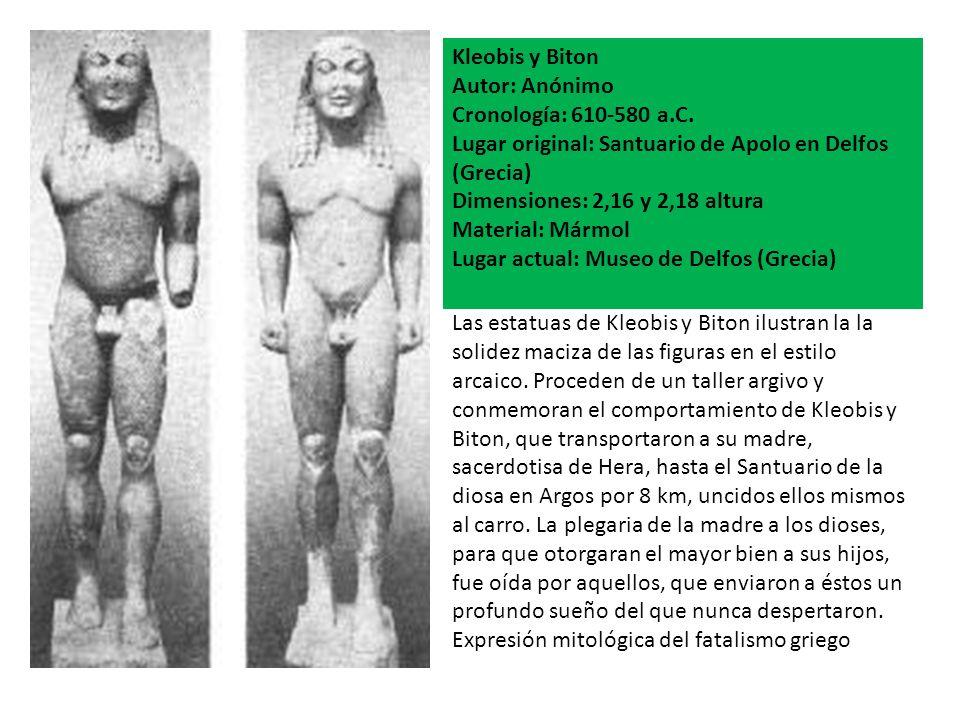 Kleobis y Biton Autor: Anónimo. Cronología: 610-580 a.C. Lugar original: Santuario de Apolo en Delfos (Grecia)