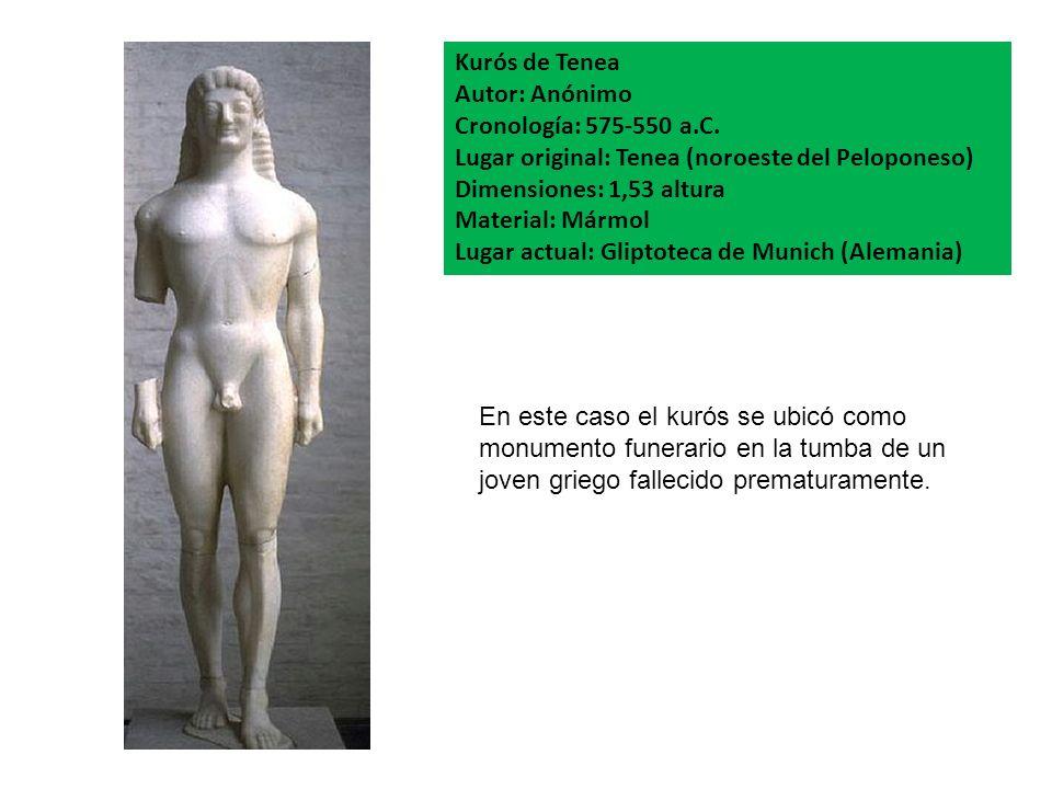 Kurós de Tenea Autor: Anónimo. Cronología: 575-550 a.C. Lugar original: Tenea (noroeste del Peloponeso)