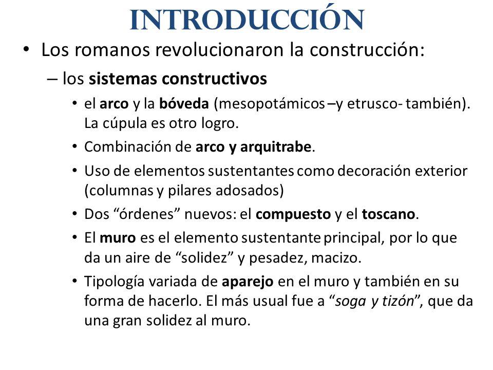 Introducción Los romanos revolucionaron la construcción:
