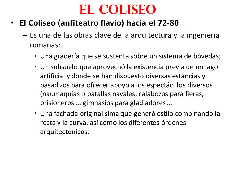 El coliseo El Coliseo (anfiteatro flavio) hacia el 72-80