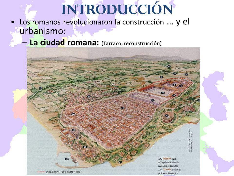 Introducción La ciudad romana: (Tarraco, reconstrucción)