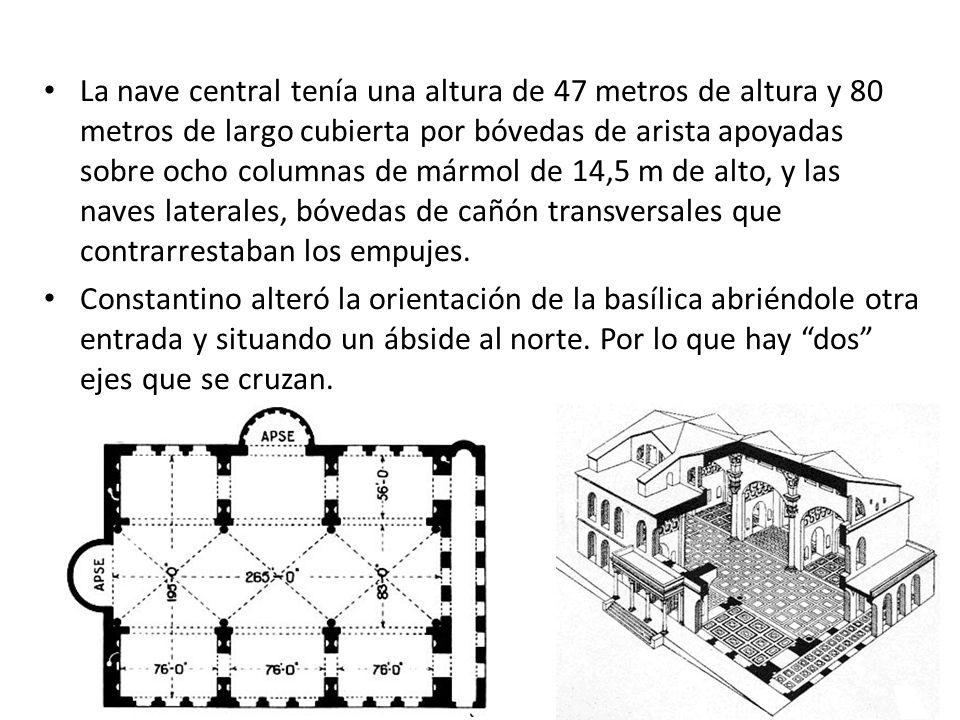 La nave central tenía una altura de 47 metros de altura y 80 metros de largo cubierta por bóvedas de arista apoyadas sobre ocho columnas de mármol de 14,5 m de alto, y las naves laterales, bóvedas de cañón transversales que contrarrestaban los empujes.