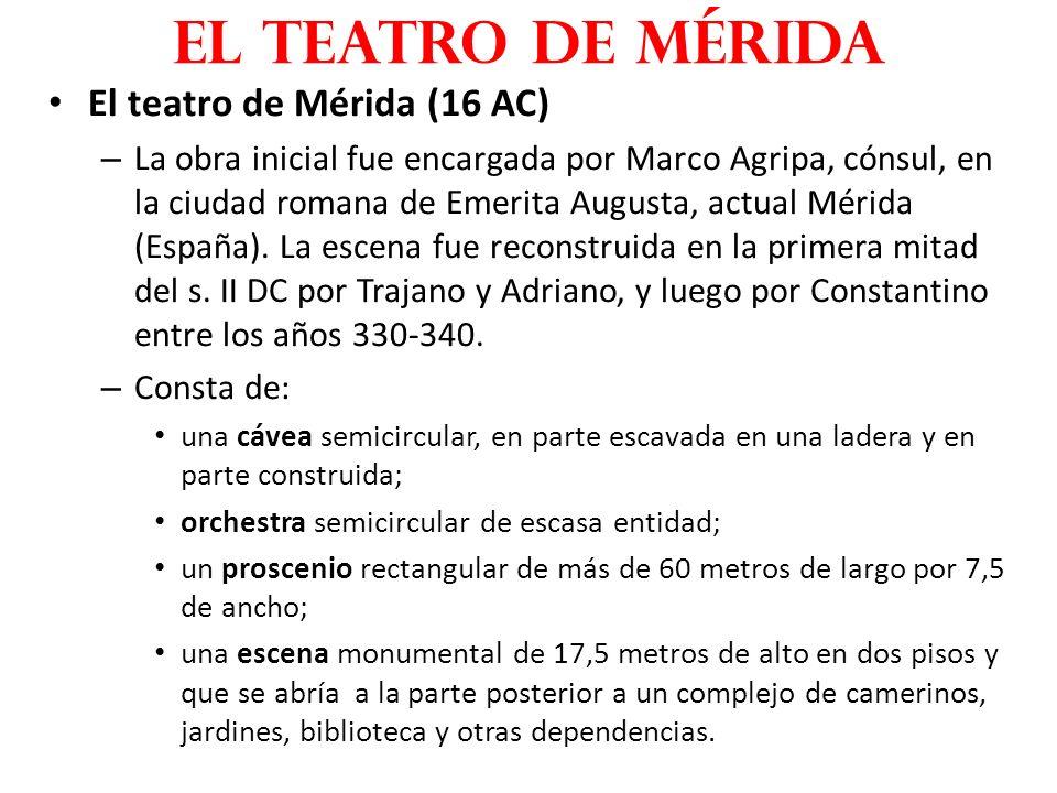 el teatro de Mérida El teatro de Mérida (16 AC)