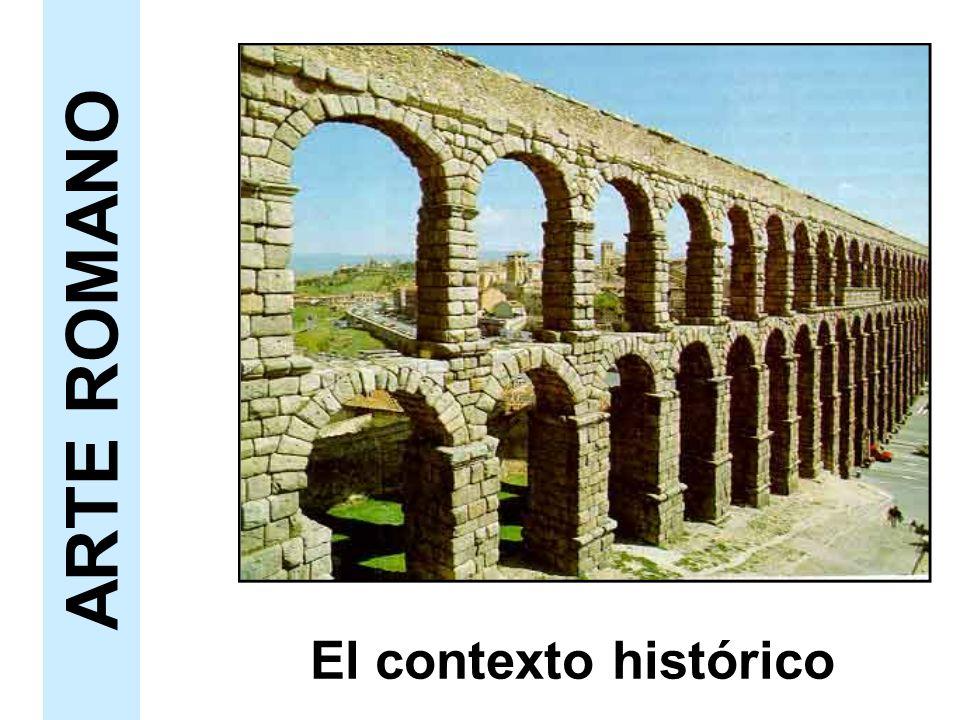 ARTE ROMANO El contexto histórico