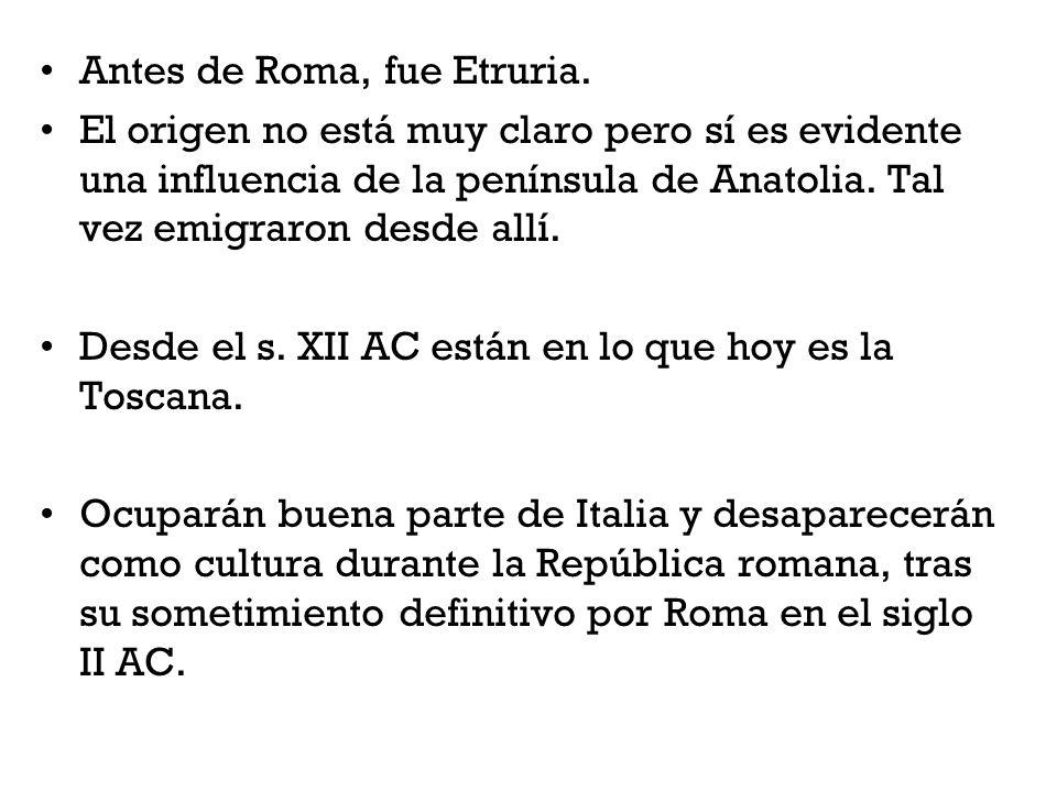 Antes de Roma, fue Etruria.