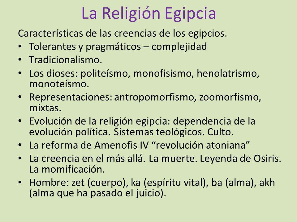 La Religión Egipcia Características de las creencias de los egipcios.
