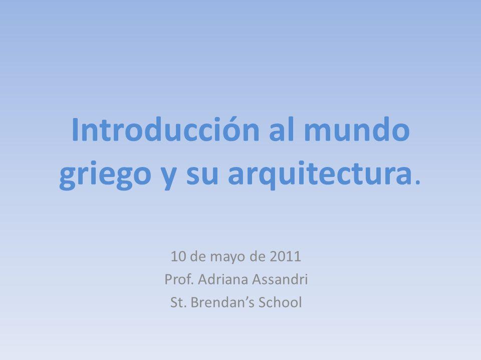 Introducción al mundo griego y su arquitectura.