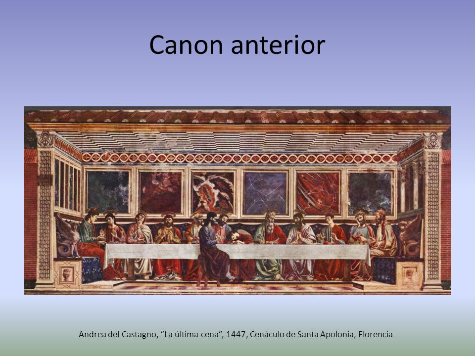 Canon anterior Andrea del Castagno, La última cena , 1447, Cenáculo de Santa Apolonia, Florencia