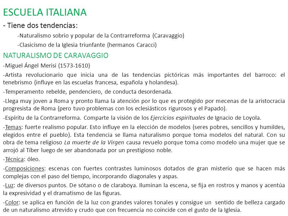 ESCUELA ITALIANA - Tiene dos tendencias: NATURALISMO DE CARAVAGGIO