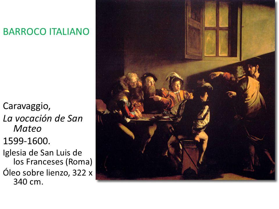 BARROCO ITALIANO Caravaggio, La vocación de San Mateo 1599-1600.