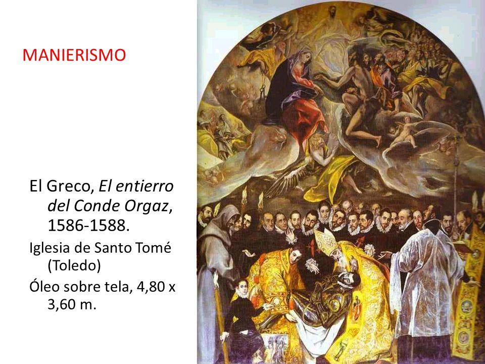 MANIERISMO El Greco, El entierro del Conde Orgaz, 1586-1588.