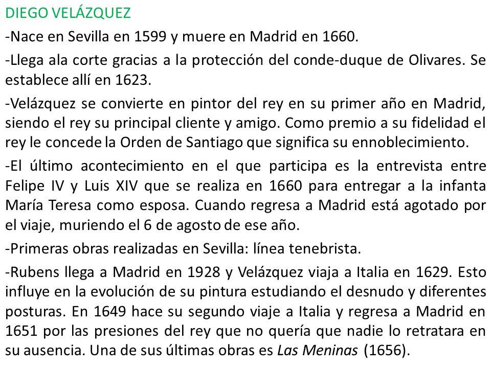 DIEGO VELÁZQUEZ Nace en Sevilla en 1599 y muere en Madrid en 1660.