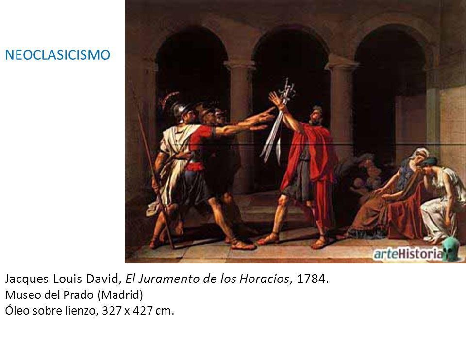 NEOCLASICISMO Jacques Louis David, El Juramento de los Horacios, 1784.
