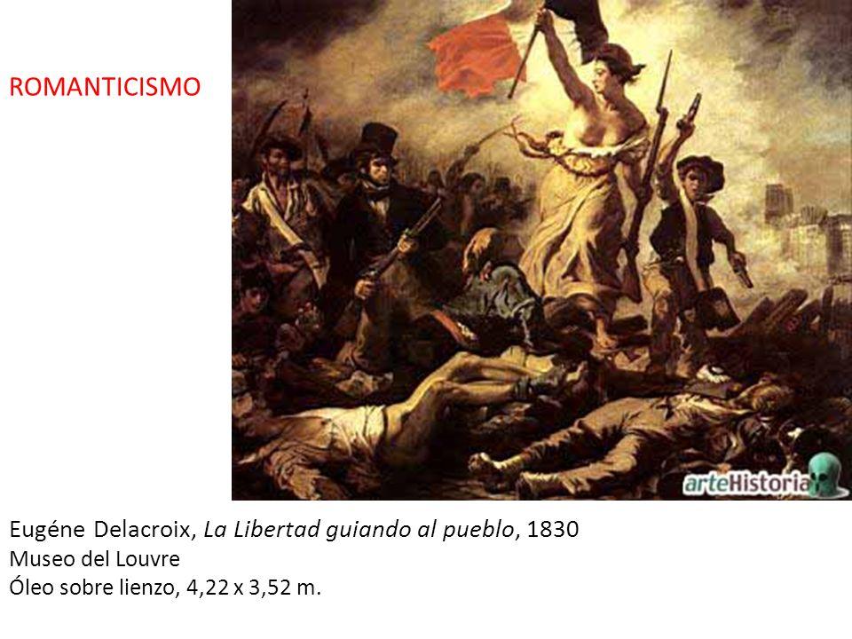 ROMANTICISMO Eugéne Delacroix, La Libertad guiando al pueblo, 1830