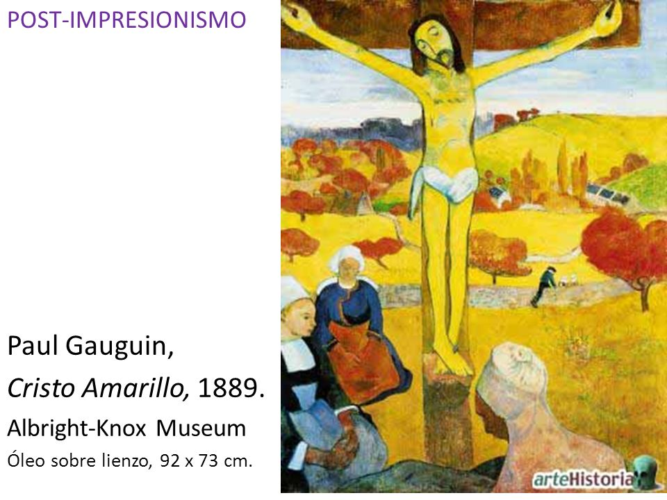 Paul Gauguin, Cristo Amarillo, 1889. POST-IMPRESIONISMO