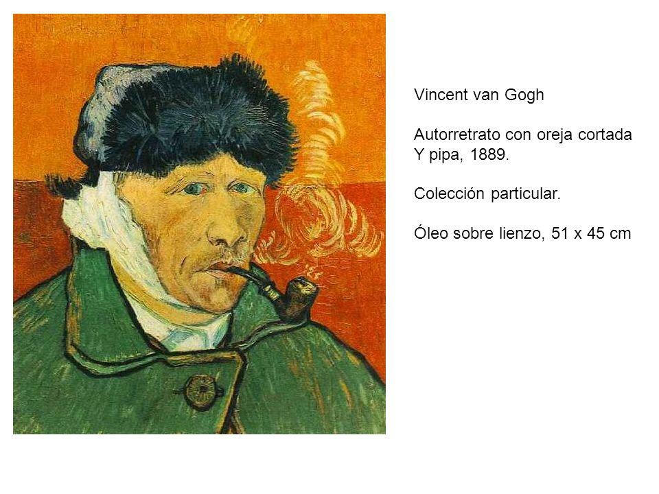 Vincent van Gogh Autorretrato con oreja cortada. Y pipa, 1889.