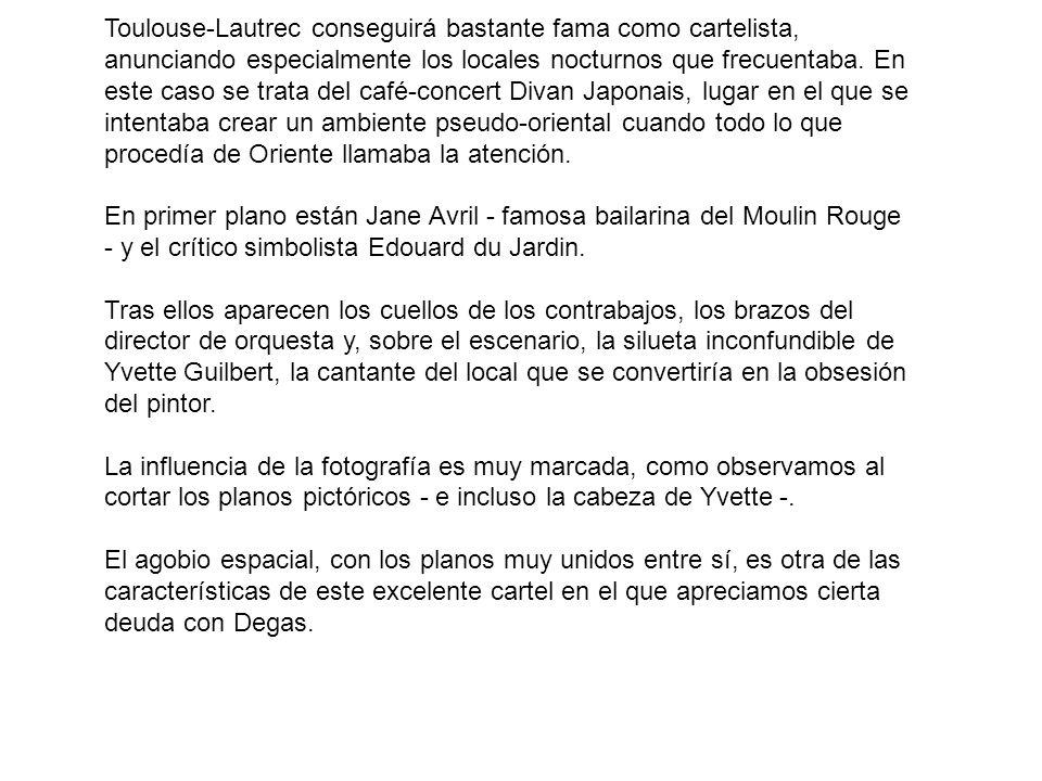 Toulouse-Lautrec conseguirá bastante fama como cartelista, anunciando especialmente los locales nocturnos que frecuentaba. En este caso se trata del café-concert Divan Japonais, lugar en el que se intentaba crear un ambiente pseudo-oriental cuando todo lo que procedía de Oriente llamaba la atención.