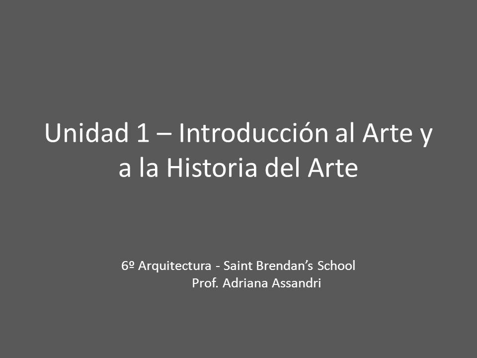 Unidad 1 – Introducción al Arte y a la Historia del Arte