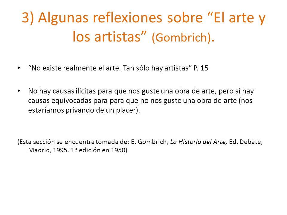 3) Algunas reflexiones sobre El arte y los artistas (Gombrich).