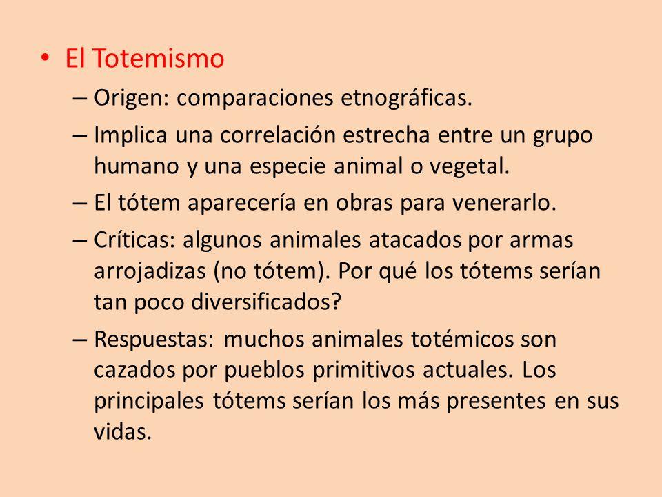 El Totemismo Origen: comparaciones etnográficas.