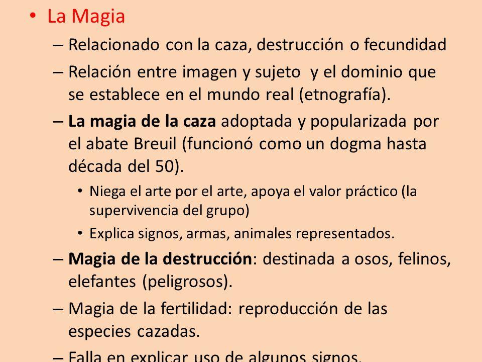 La Magia Relacionado con la caza, destrucción o fecundidad