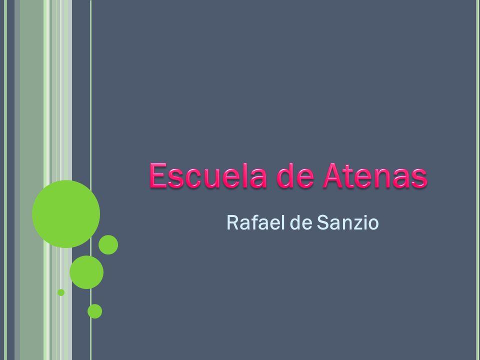 Escuela de Atenas Rafael de Sanzio