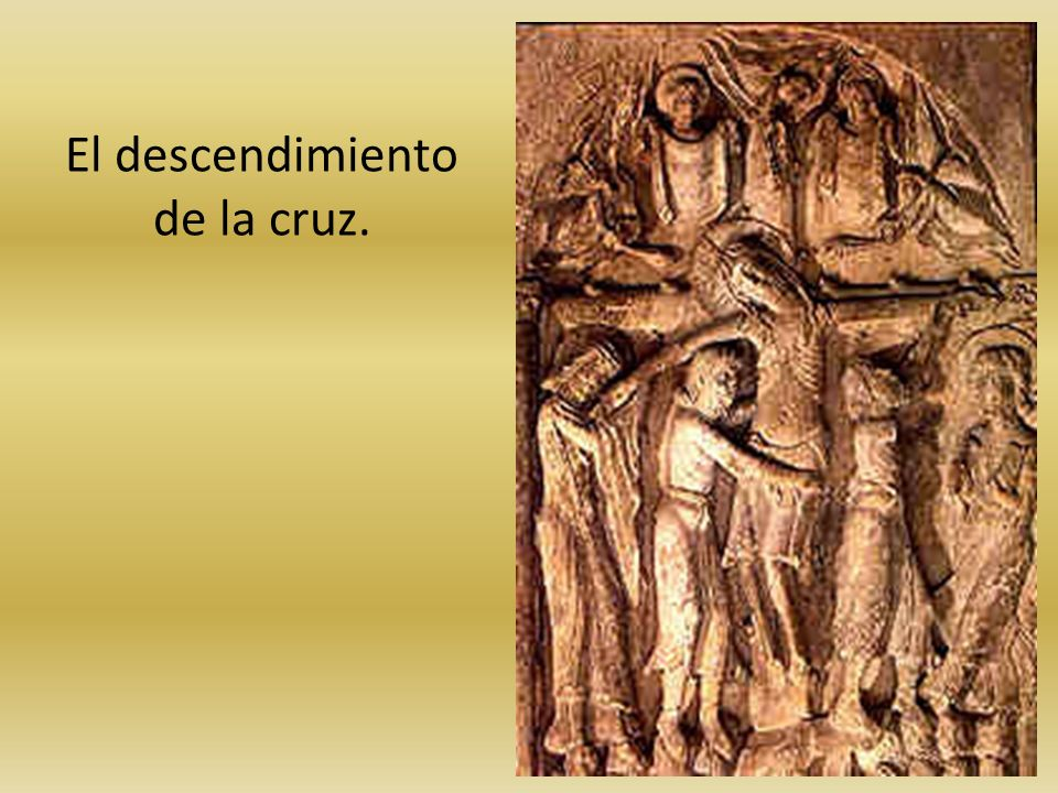 El descendimiento de la cruz.